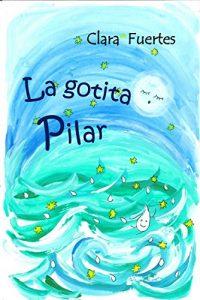 La gotita Pilar